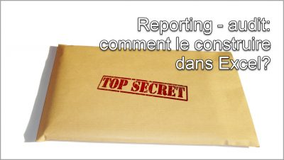 Le secret de mes tableaux de bord: comment faire Report-Audit dans Excel (partie 2)
