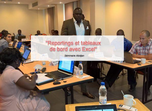 Mon séminaire sur les tableaux de bord et le reporting à Abidjan se déroule la semaine prochaine, as-tu réservé ta place?