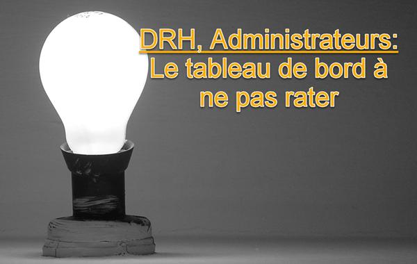 DRH, administrateurs, superviseurs…le tableau de bord à ne pas rater