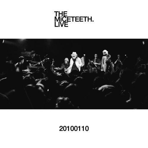 20100110 / The Miceteeth.