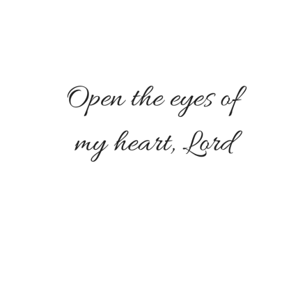 Open the eyes of my heart, Lord