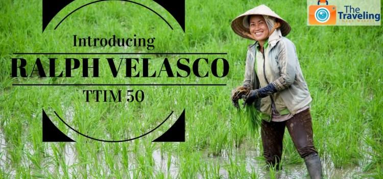 TTIM 50 – Introducing Ralph Velasco