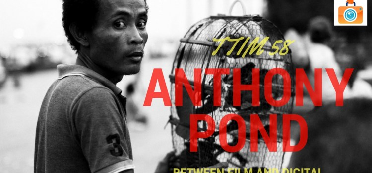 TTIM 58 – Anthony Pond