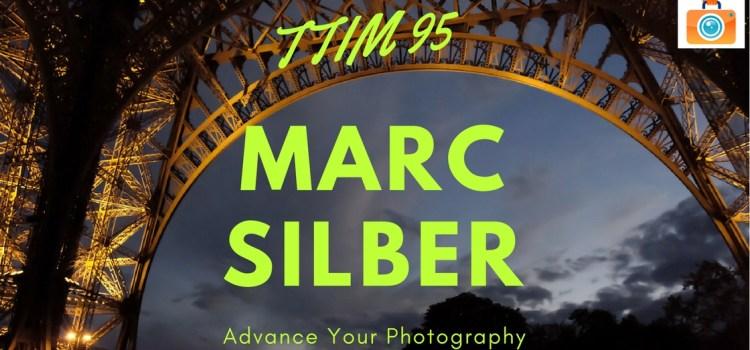 TTIM 95 – Marc Silber
