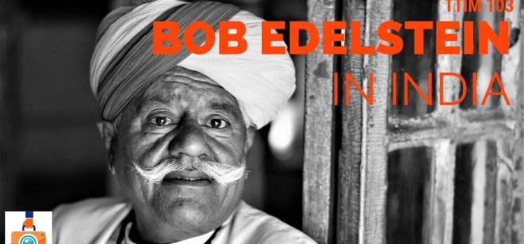 TTIM 103 – Bob Edelstein