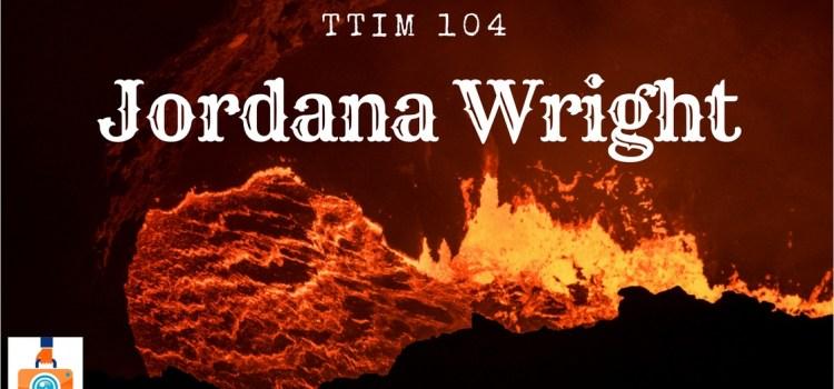 TTIM 104 – Jordana Wright
