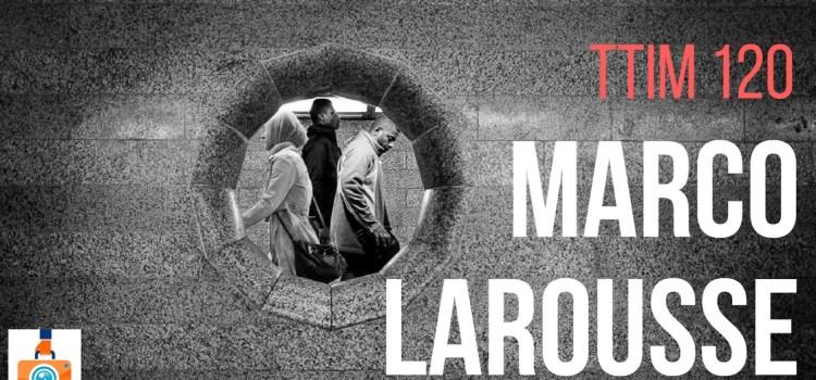 TTIM 120 – Marco Larousse
