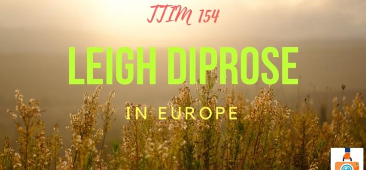 TTIM 154 – Leigh Diprose