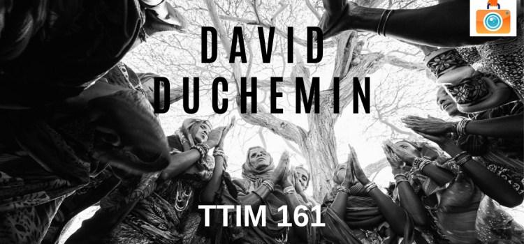 TTIM 161 – David duChemin