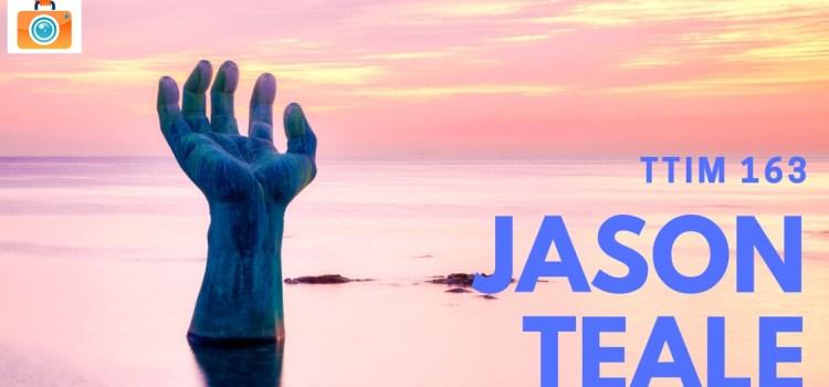 TTIM 163 – Jason Teale