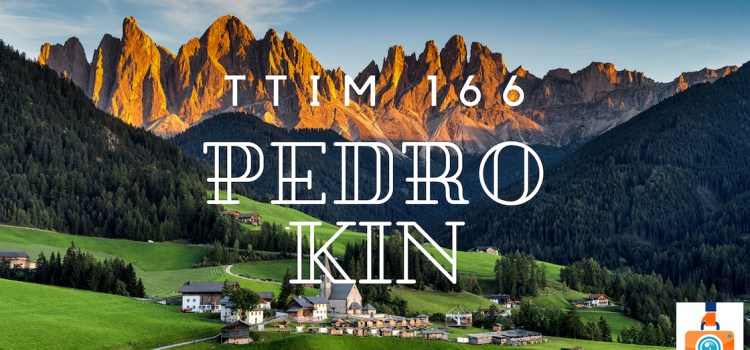 TTIM 166 – Pedro Kin in Patagonia and the Dolomites