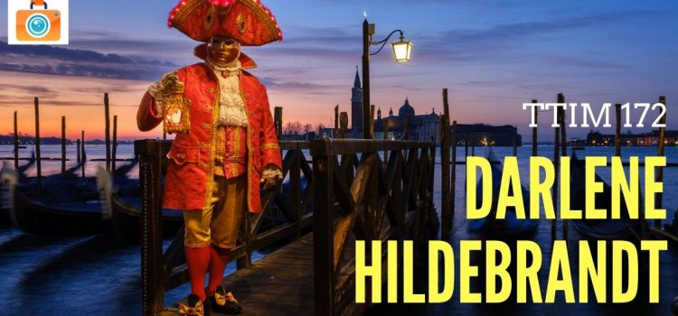 TTIM 172 – Darlene Hildebrandt and the Carnival of Venice