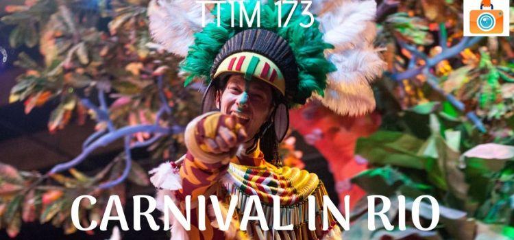 TTIM 173 – Carnival in Rio