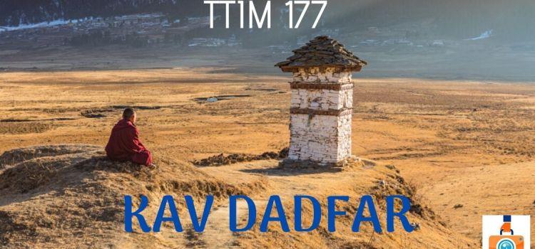 TTIM 177 – Kav Dadfar