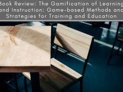 Book Review: The Gamification of Learning and Instruction: Game-based Methods and Strategies for Training and Education