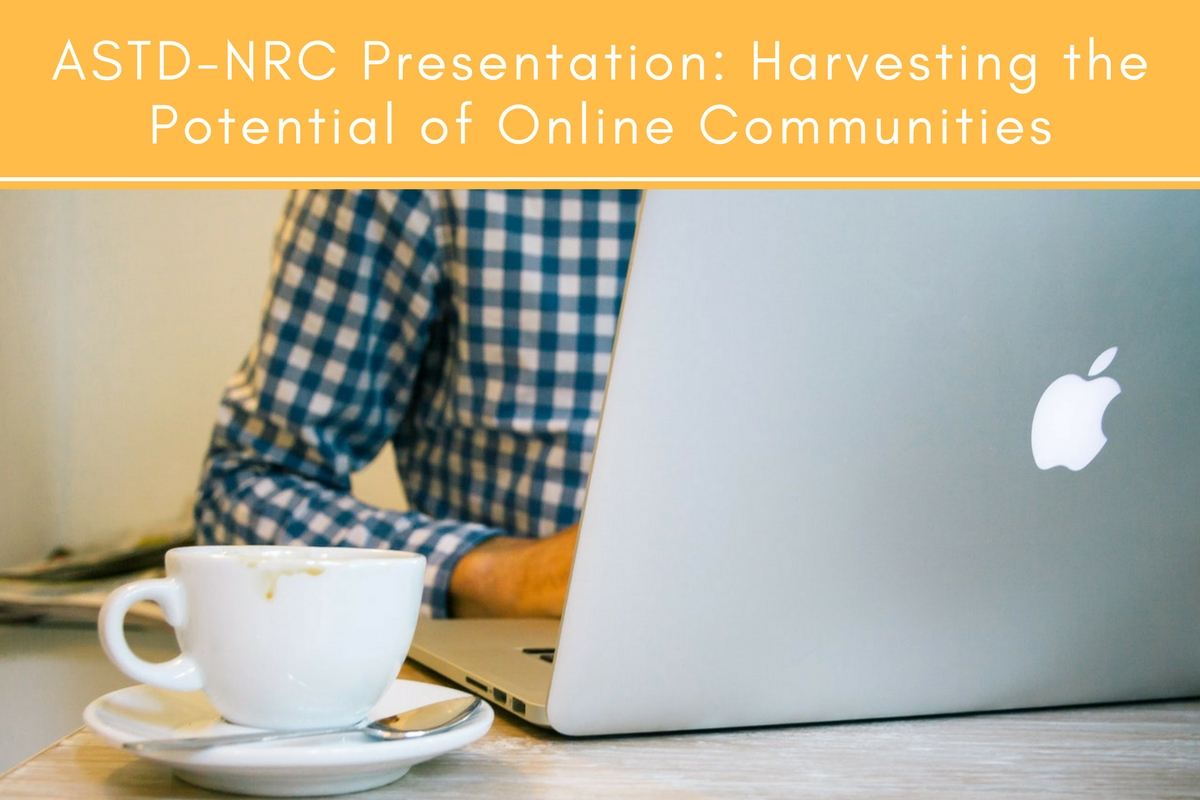 ASTD-NRC Presentation: Harvesting the Potential of Online Communities
