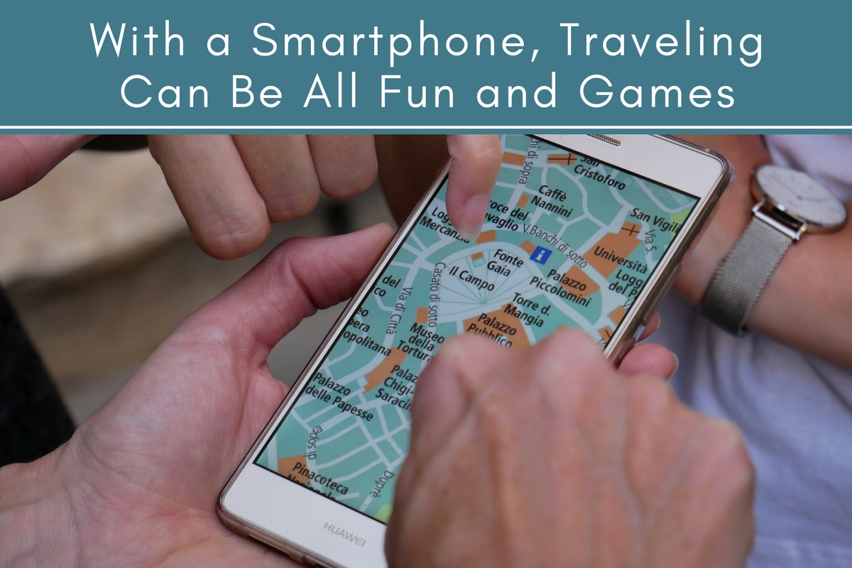 With a Smartphone, Traveling Can Be All Fun and Games