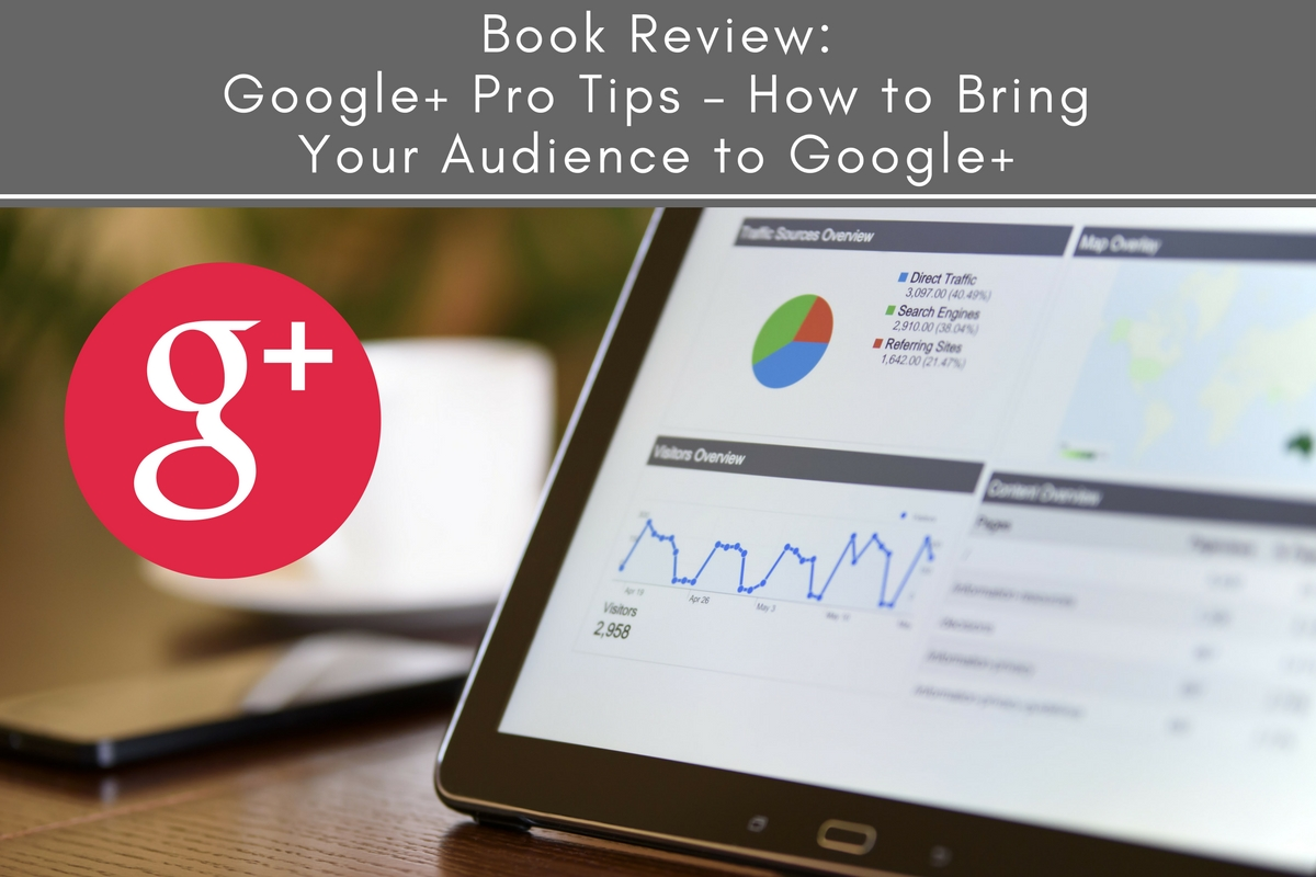 Book Review: Google+ Pro Tips – How to Bring Your Audience to Google+