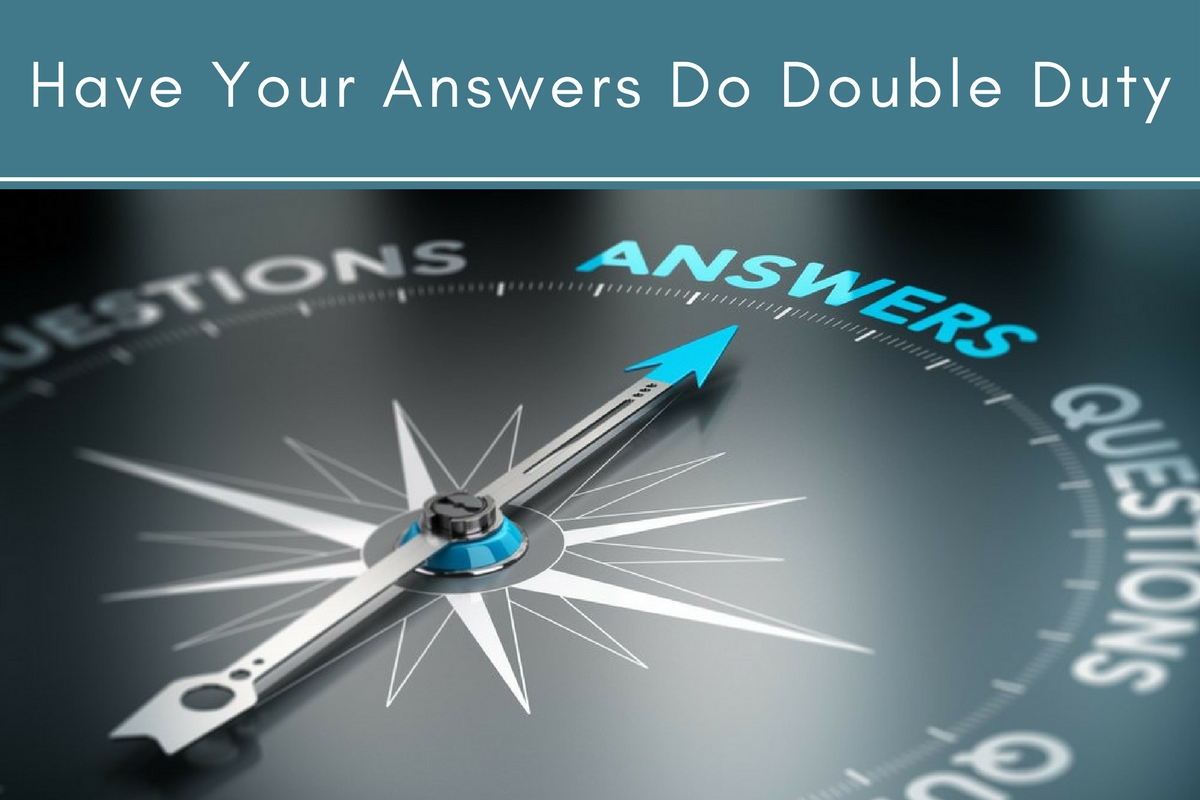 Have Your Answers Do Double Duty