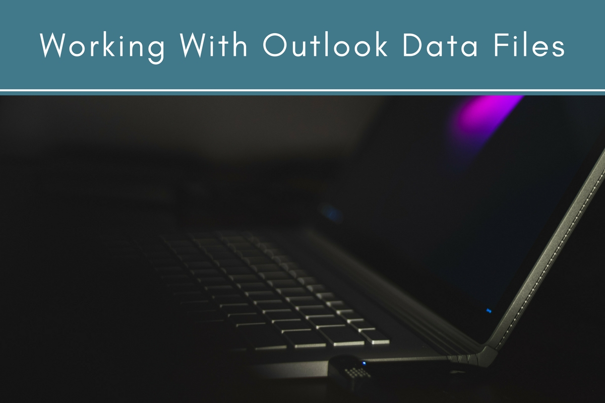 Working With Outlook Data Files