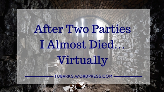 After Two Parties I Almost Died… Virtually