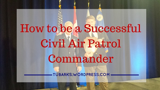 How to be a Successful Civil Air Patrol Commander