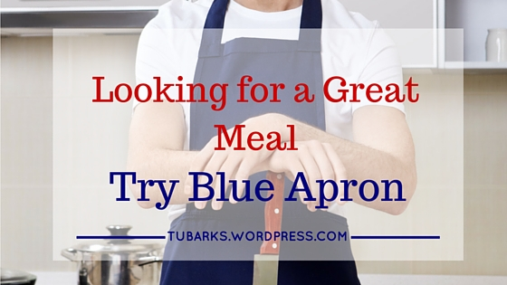 Looking for a Great Meal, Try Blue Apron