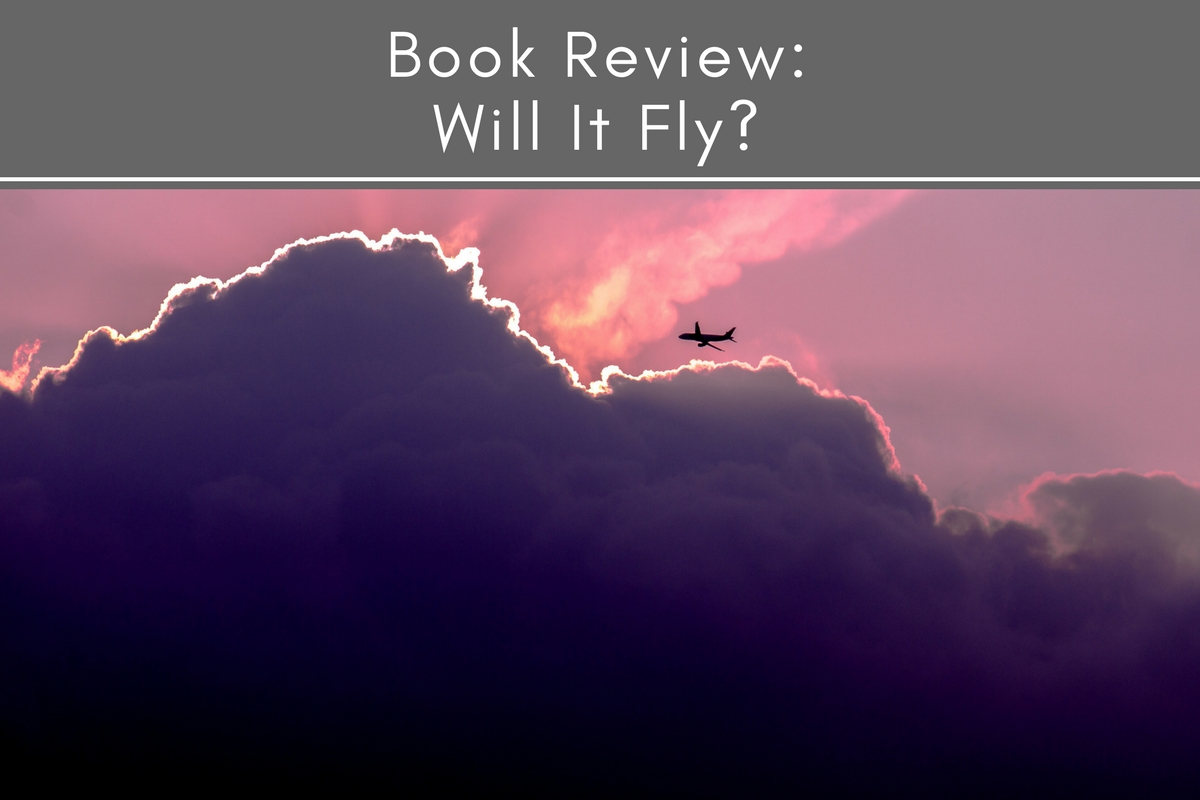Book Review: Will It Fly?