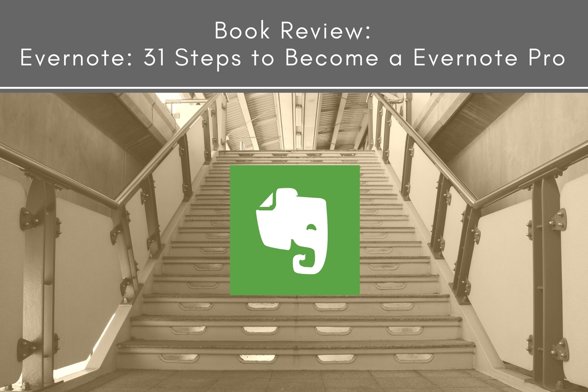 Book Review: Evernote: 31 Steps to Become a Evernote Pro