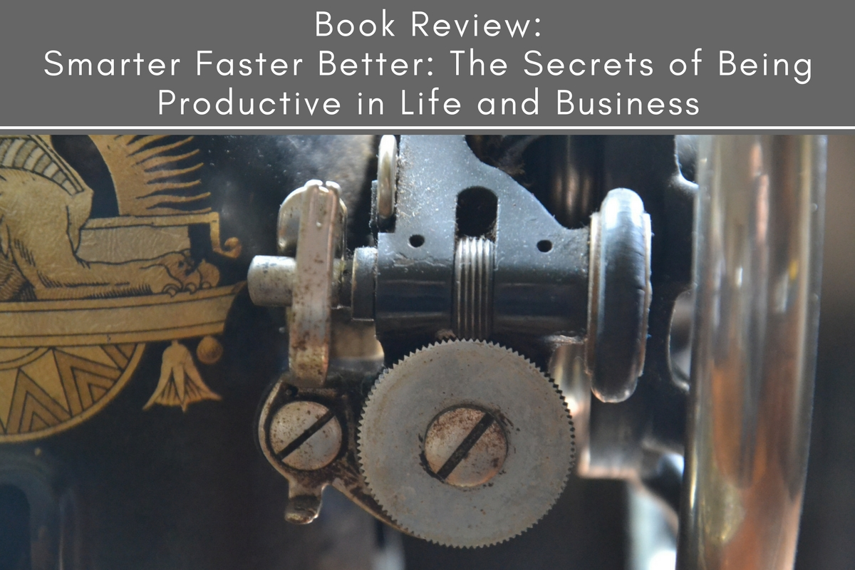 Book Review – Smarter Faster Better: The Secrets of Being Productive in Life and Business