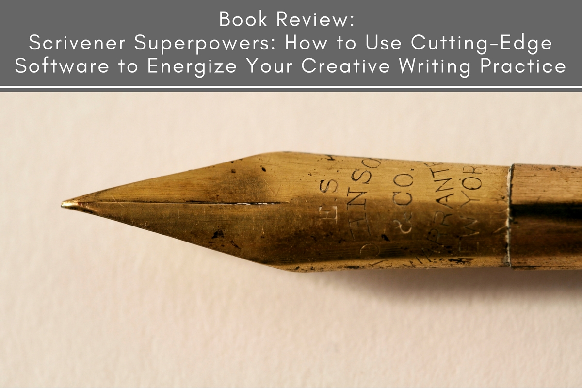 Book Review: Scrivener Superpowers: How to Use Cutting-Edge Software to Energize Your Creative Writing Practice