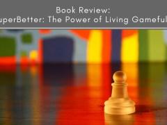 Book Review: SuperBetter: The Power of Living Gamefully