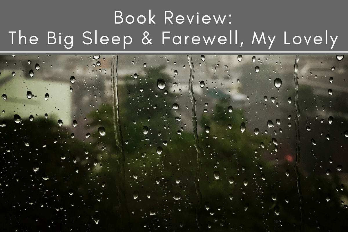 Book Review: The Big Sleep & Farewell, My Lovely