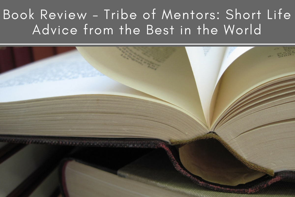 Book Review: Tribe of Mentors: Short Life Advice from the Best in the World
