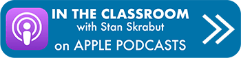 In the Classroom podcast with Stan Skrabut on iTunes