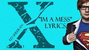 "Ed Sheeran - ""I'm a Mess"" (Lyrics) [X] 2014 HD"