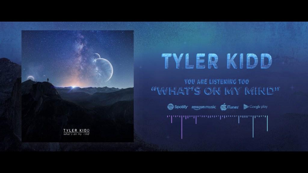 Tyler Kidd - What's On My Mind (Full Album Stream)