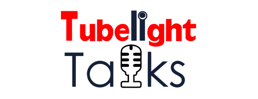 Tube Light Talks