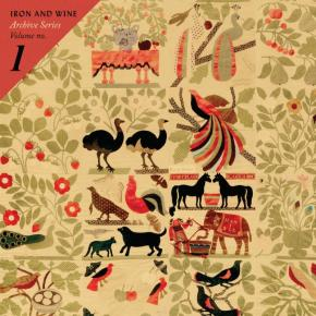 Hear: Iron & Wine's Archive Series Volume No. 1