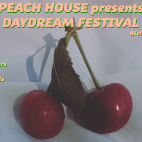 Peach House Presents: Day Dream Festival.