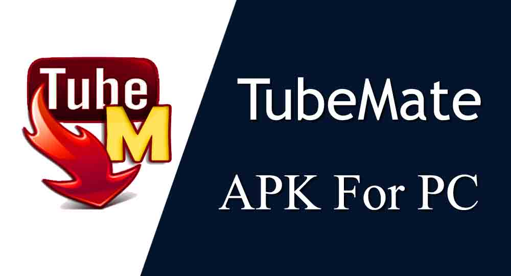 Tubemate for PC Download – Windows 7/8/8.1/Xp/10