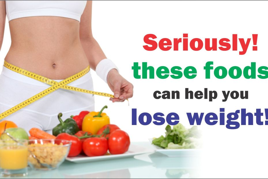 Seriously! These foods can help you lose weight!-tubertip.com