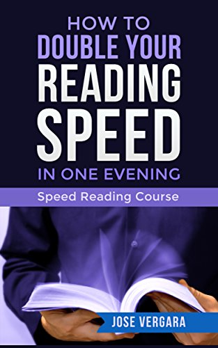 How to Double Your Reading Speed in One Evening: Speed Reading Course