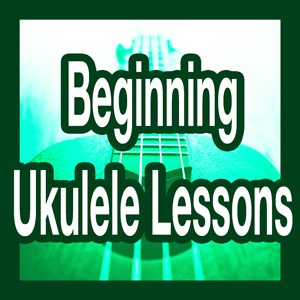 Beginning Ukulele Lessons