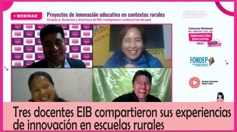 FONDEP: Tres docentes EIB compartieron sus experiencias de innovación en escuelas rurales (Conoce más aquí)
