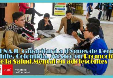SENAJU capacitará a jóvenes de Perú, Chile, Colombia, México en Promoción de la Salud Mental en Adolescentes (Mas información aquí)