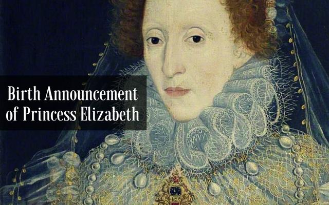 Birth Announcement of Queen Elizabeth I