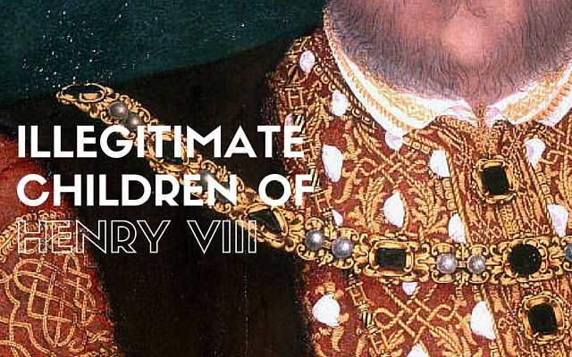 Illegitimate Children of Henry VIII