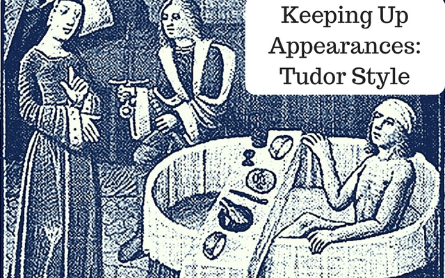Keeping Up Appearances: Tudor Style