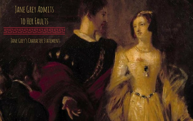 Jane Grey Admits to Her Faults